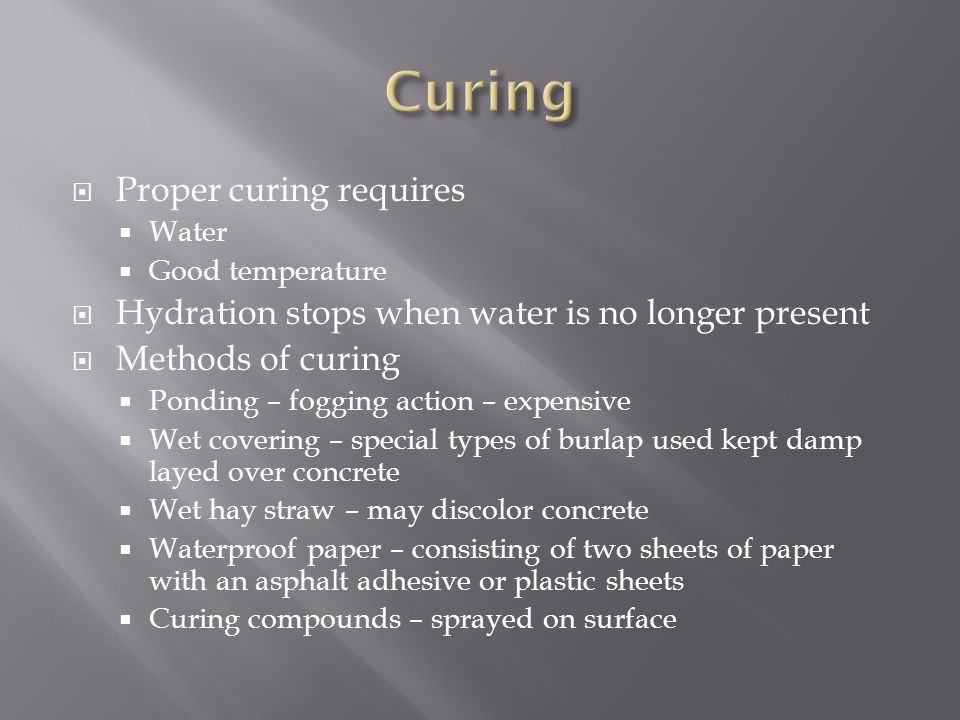 Curing Proper curing requires