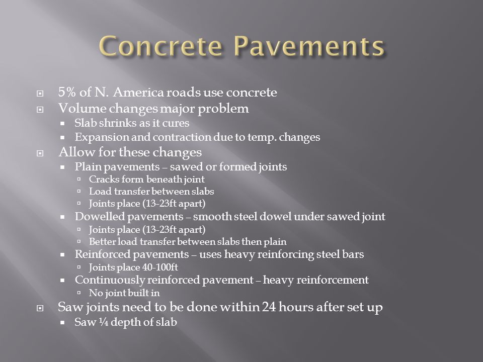 Concrete Pavements 5% of N. America roads use concrete