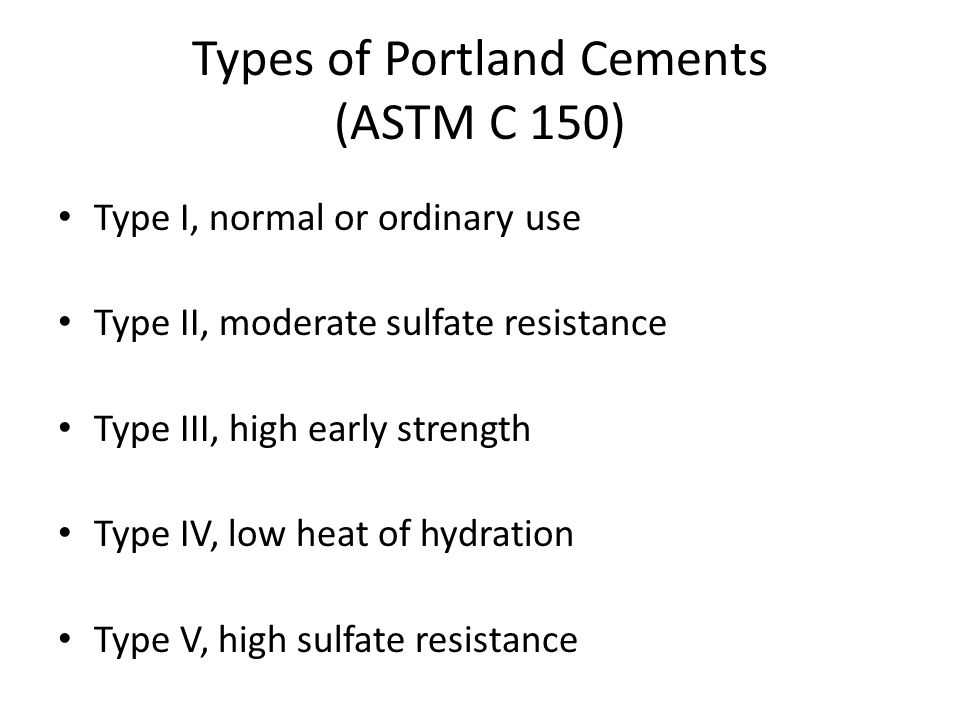 Types of Portland Cements (ASTM C 150)