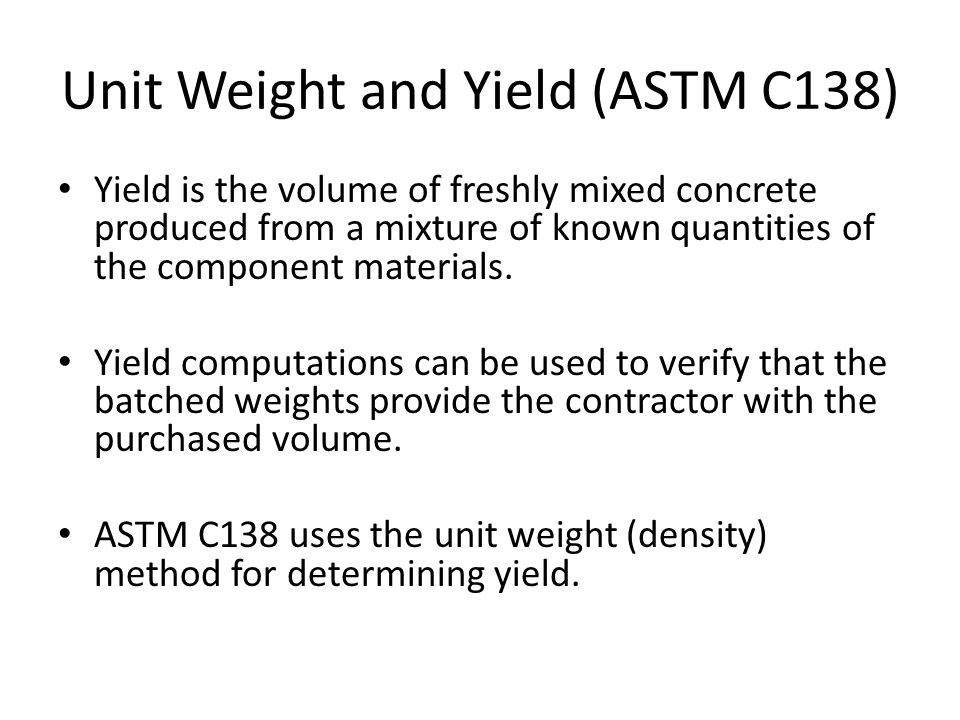 Unit Weight and Yield (ASTM C138)