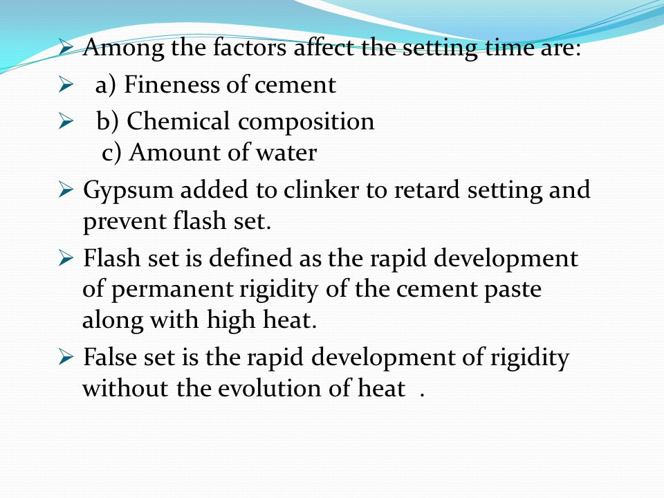 Among the factors affect the setting time are: