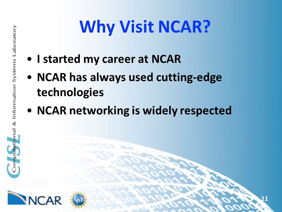 Why Visit NCAR I started my career at NCAR