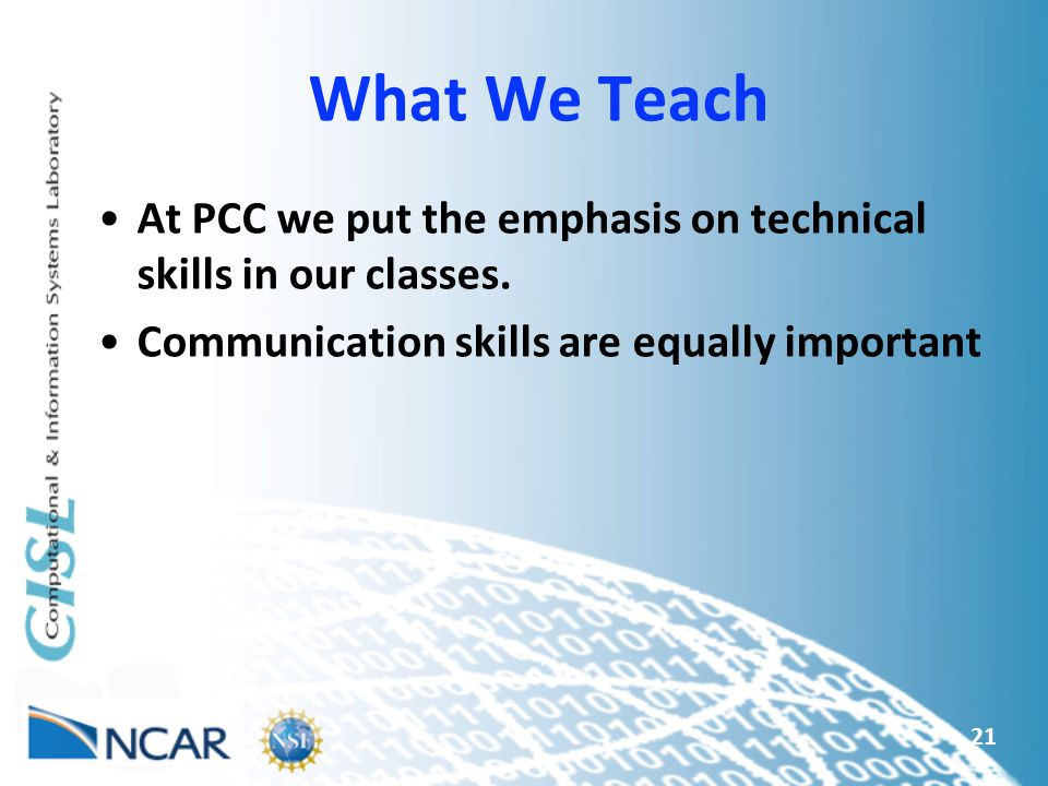 What We Teach At PCC we put the emphasis on technical skills in our classes.