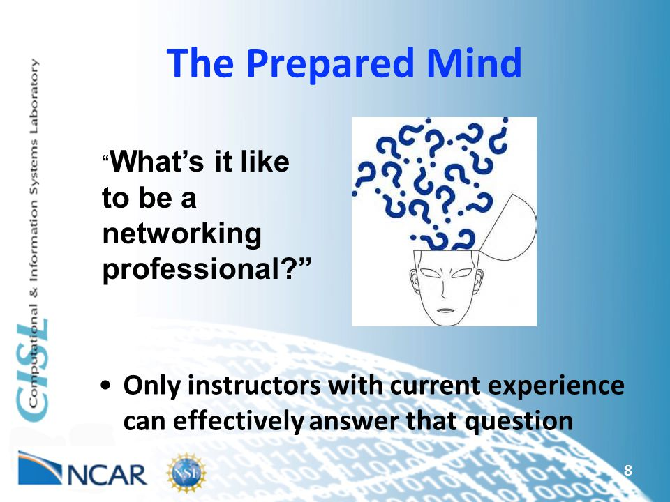 The Prepared Mind What's it like to be a networking professional Only instructors with current experience can effectively answer that question.