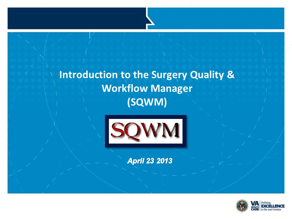 4/13/2017 SQWM Business Drivers. Address the key issues of patient safety and wait times. - Patient wait time for surgery may be lengthy.
