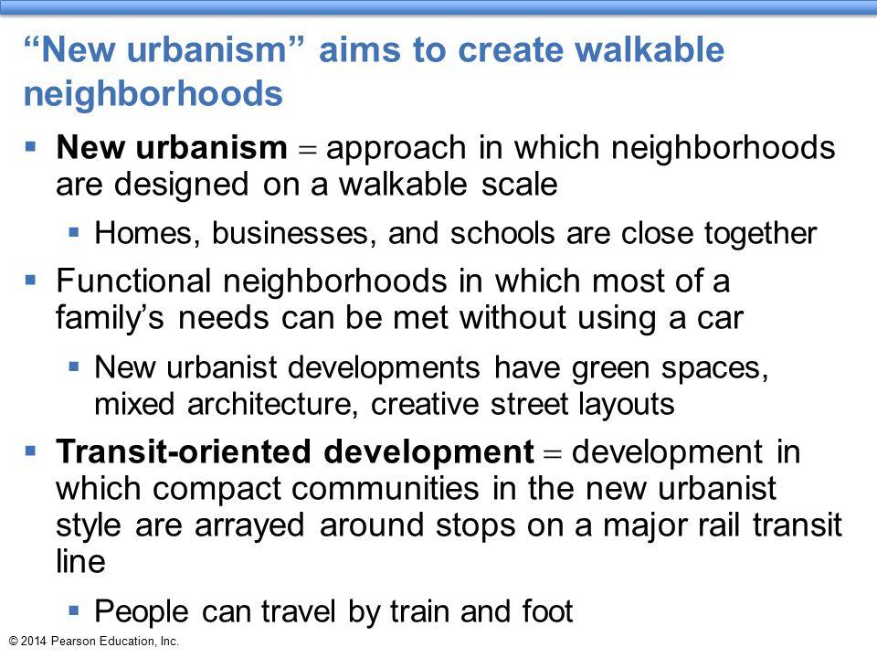 New urbanism aims to create walkable neighborhoods