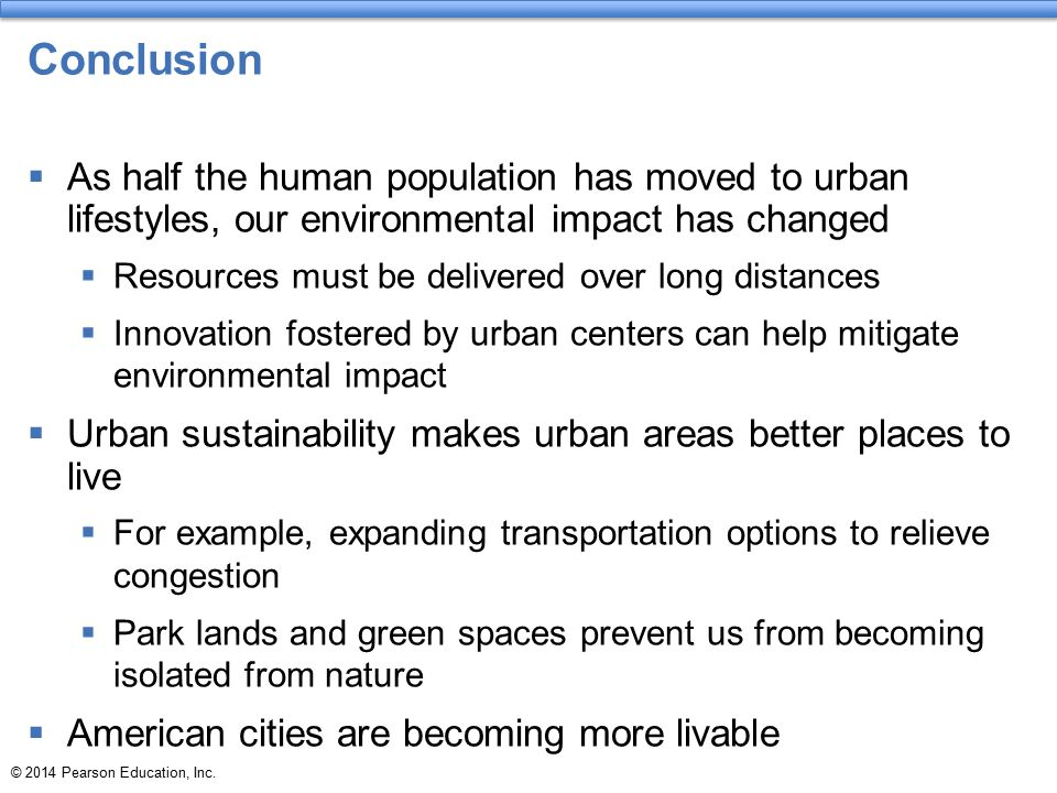 Conclusion As half the human population has moved to urban lifestyles, our environmental impact has changed.
