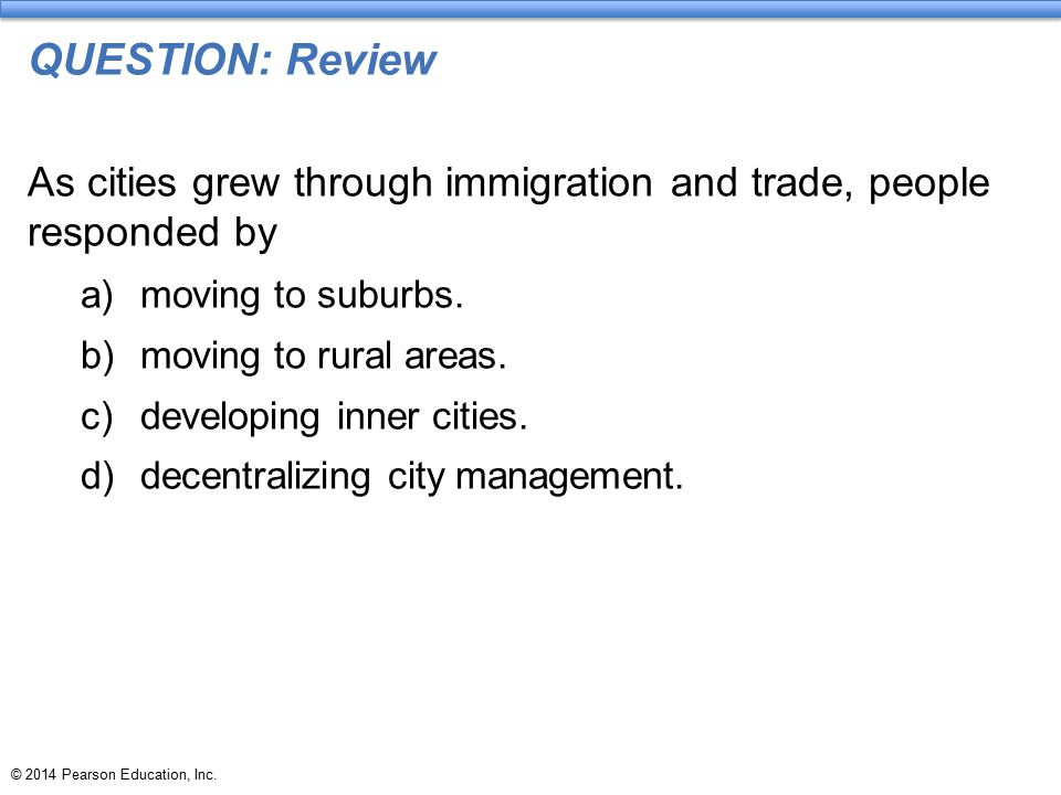 QUESTION: Review As cities grew through immigration and trade, people responded by. moving to suburbs.