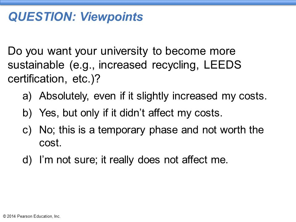 QUESTION: Viewpoints Do you want your university to become more sustainable (e.g., increased recycling, LEEDS certification, etc.)