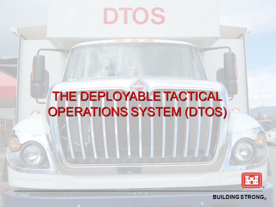 THE DEPLOYABLE TACTICAL OPERATIONS SYSTEM (DTOS)