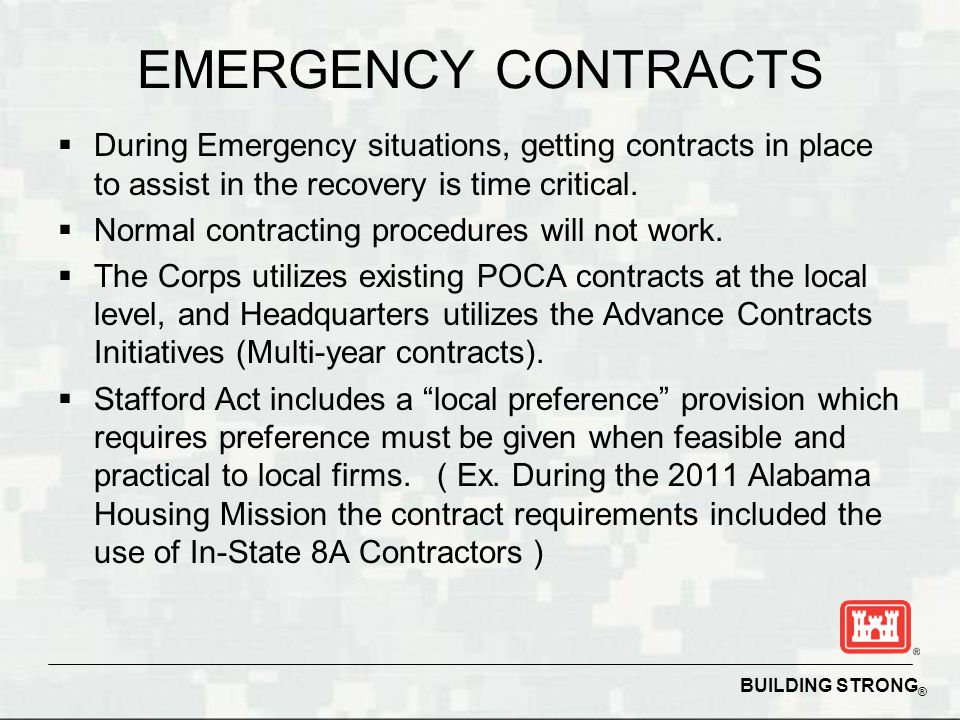 EMERGENCY CONTRACTS During Emergency situations, getting contracts in place to assist in the recovery is time critical.