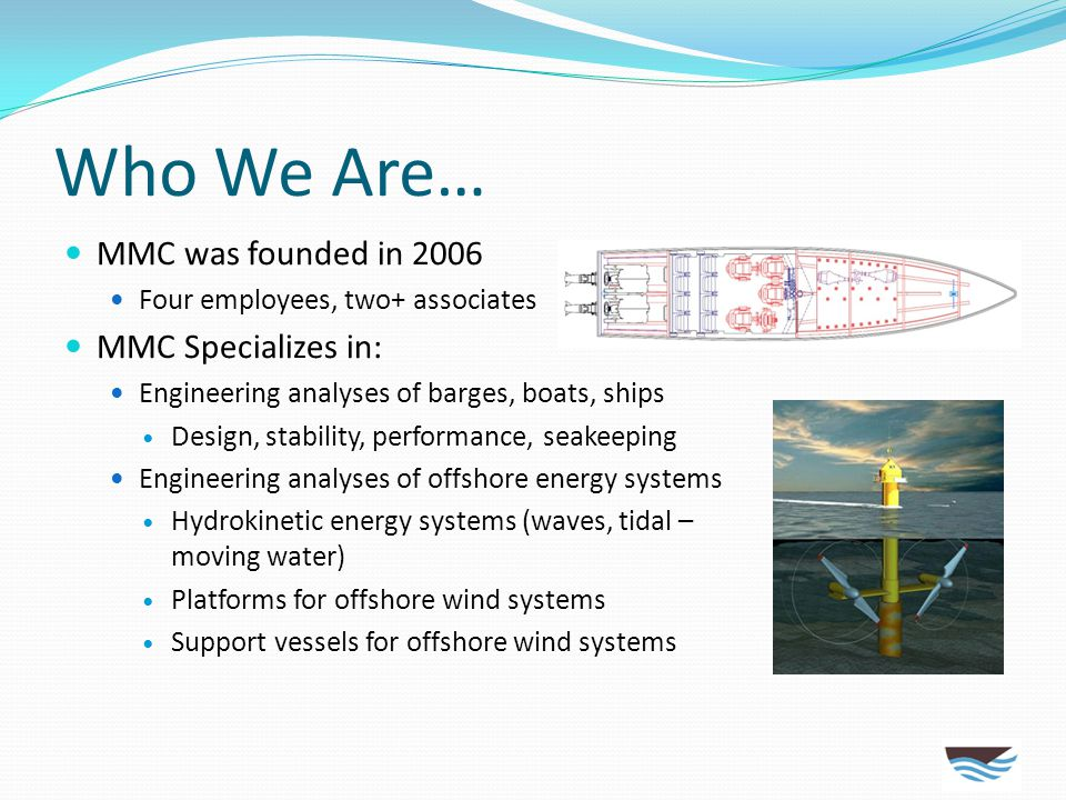 Who We Are… MMC was founded in 2006 MMC Specializes in: