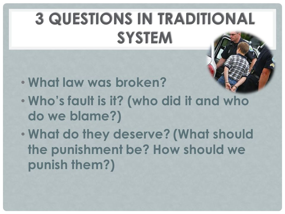 3 QUESTIONS IN TRADITIONAL SYSTEM