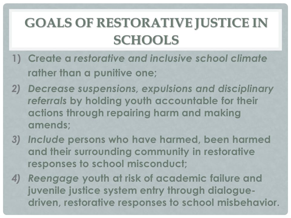 GOALS OF RESTORATIVE JUSTICE IN SCHOOLS