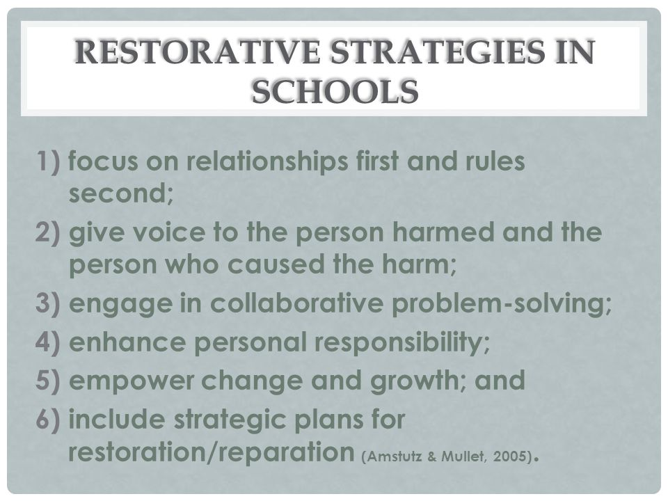 RESTORATIVE STRATEGIES IN SCHOOLS