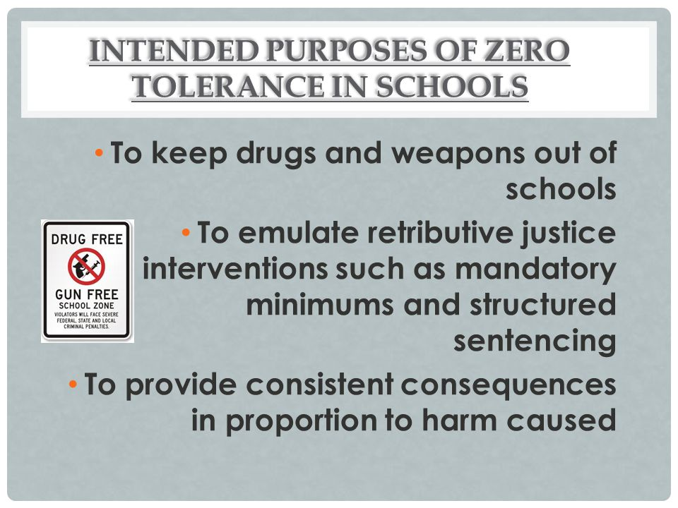 INTENDED PURPOSES OF ZERO TOLERANCE IN SCHOOLS