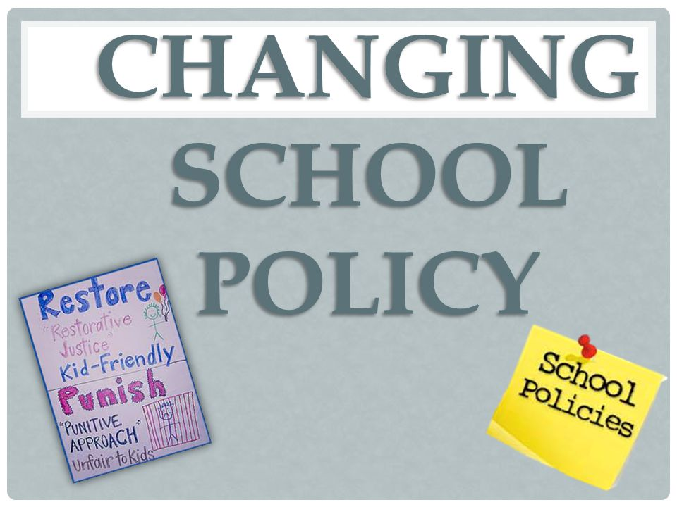 CHANGING SCHOOL POLICY