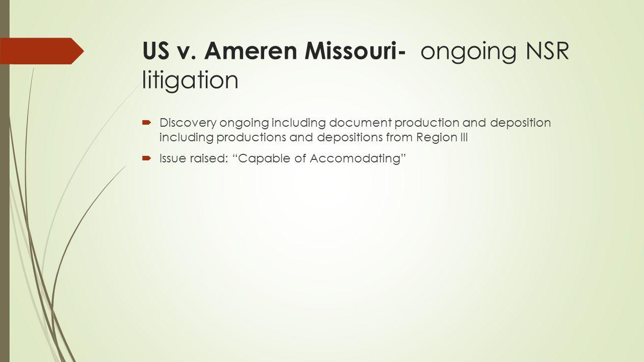 US v. Ameren Missouri- ongoing NSR litigation