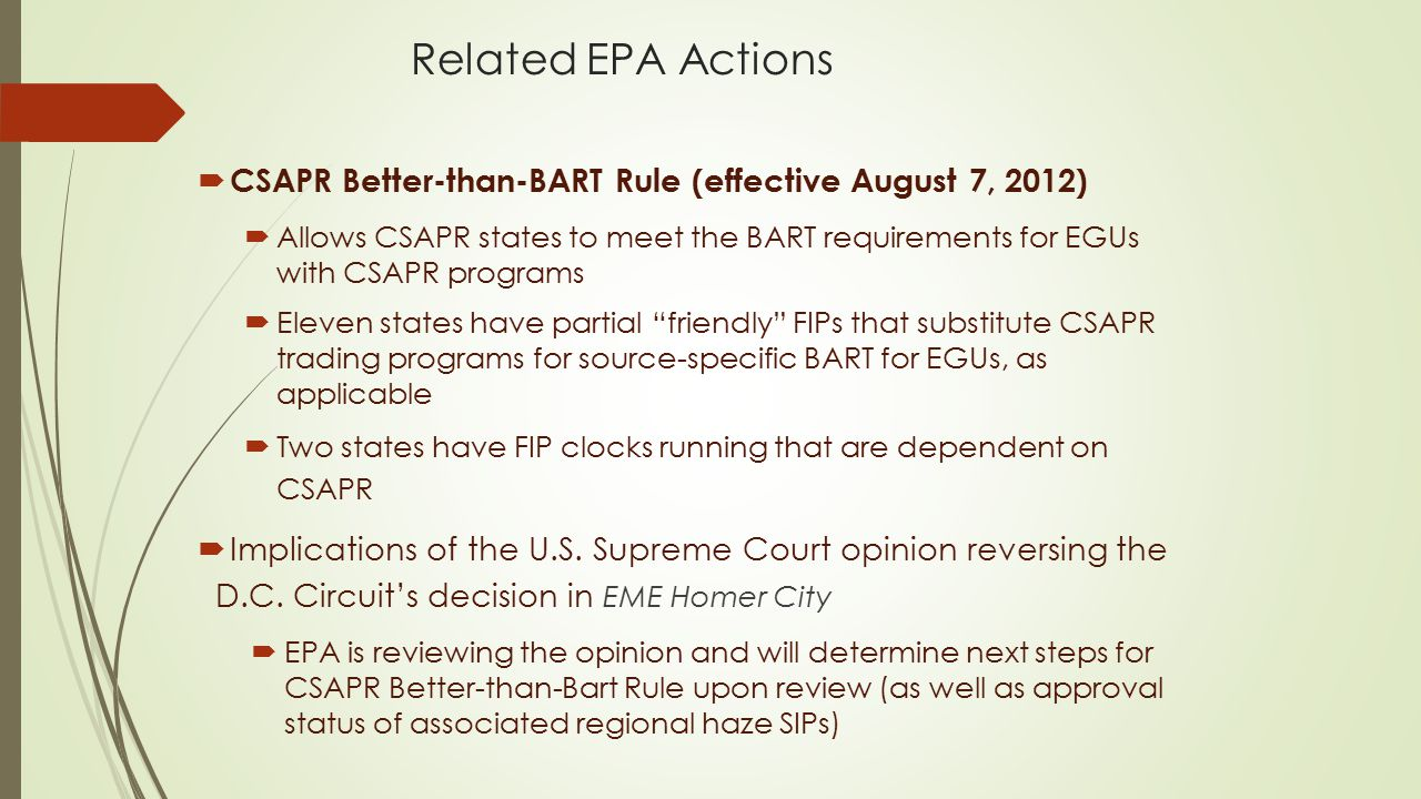 Related EPA Actions CSAPR Better-than-BART Rule (effective August 7, 2012)