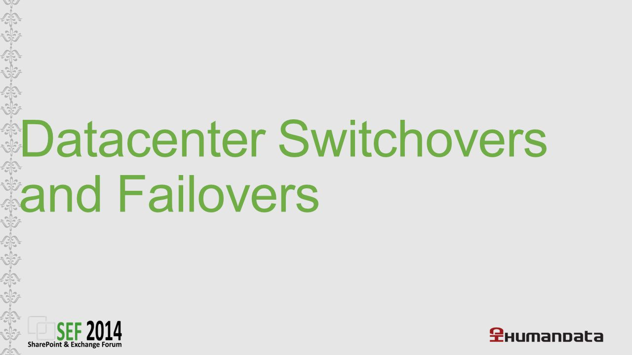 Datacenter Switchovers and Failovers