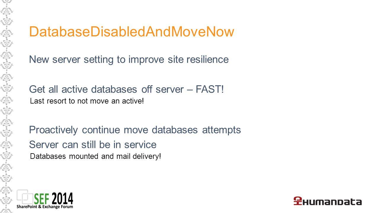DatabaseDisabledAndMoveNow