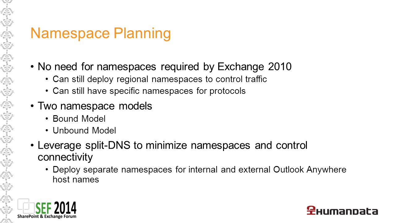 Namespace Planning No need for namespaces required by Exchange 2010