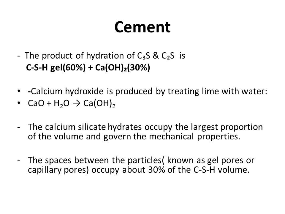 Cement - The product of hydration of C₃S & C₂S is
