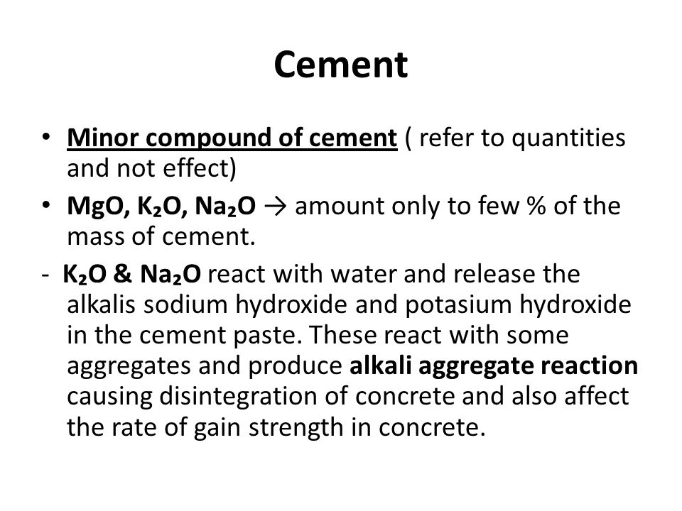 Cement Minor compound of cement ( refer to quantities and not effect)