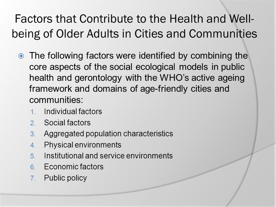 Factors that Contribute to the Health and Well-being of Older Adults in Cities and Communities