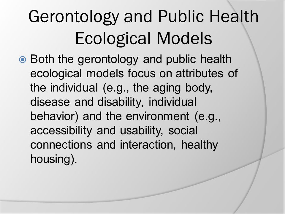 Gerontology and Public Health Ecological Models