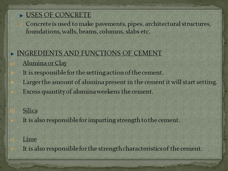 INGREDIENTS AND FUNCTIONS OF CEMENT