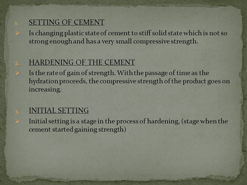 HARDENING OF THE CEMENT