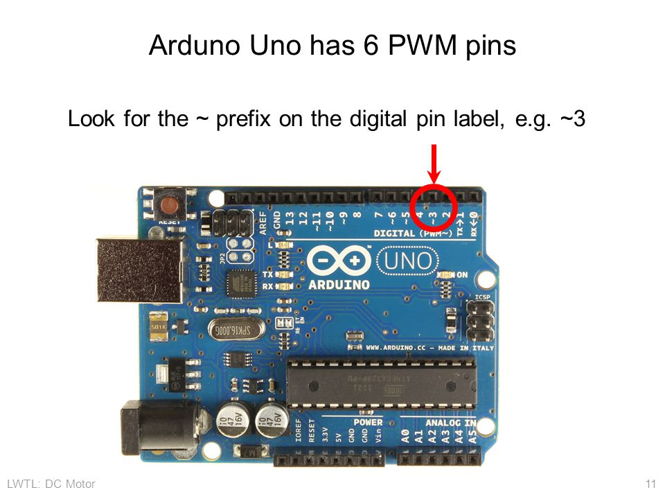 Arduno Uno has 6 PWM pins Look for the ~ prefix on the digital pin label, e.g. ~3