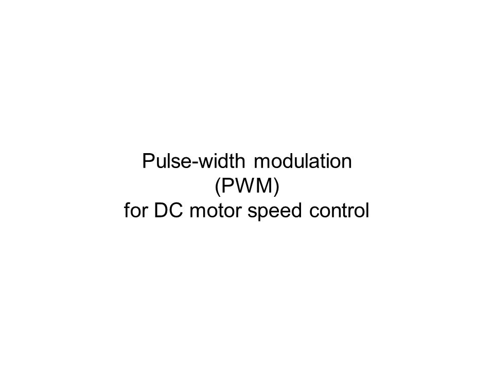 Pulse-width modulation (PWM) for DC motor speed control