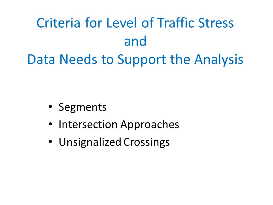 Criteria for Level of Traffic Stress and Data Needs to Support the Analysis
