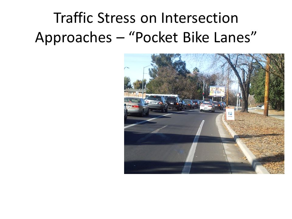Traffic Stress on Intersection Approaches – Pocket Bike Lanes