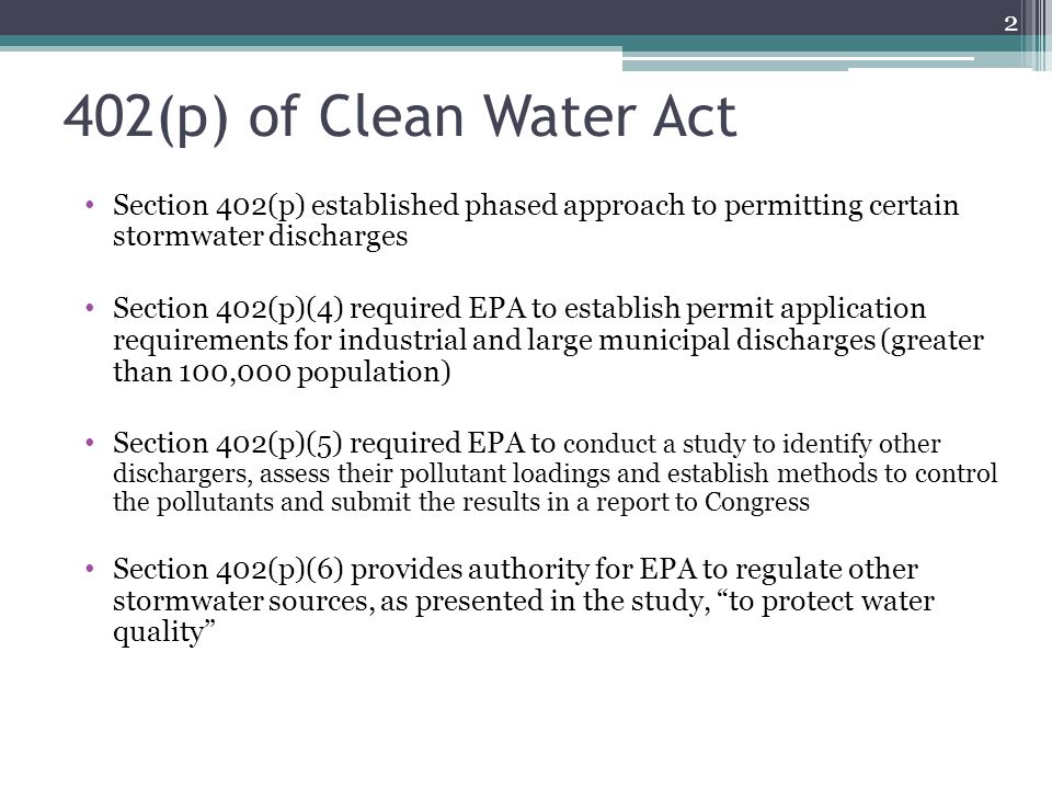 402(p) of Clean Water Act Section 402(p) established phased approach to permitting certain stormwater discharges.