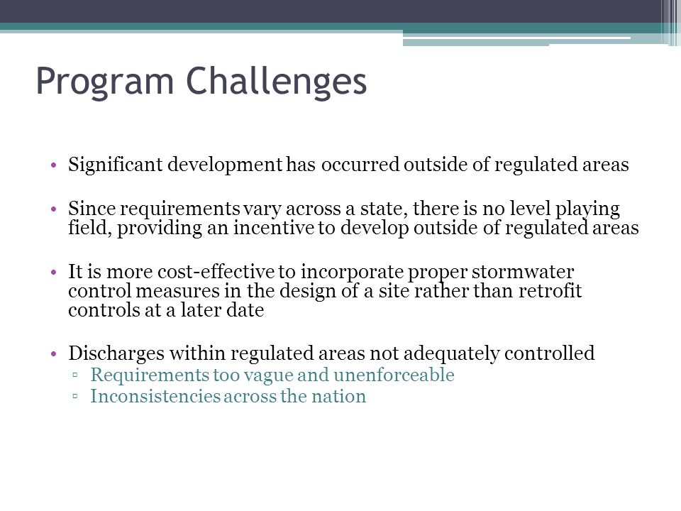 Program Challenges Significant development has occurred outside of regulated areas.