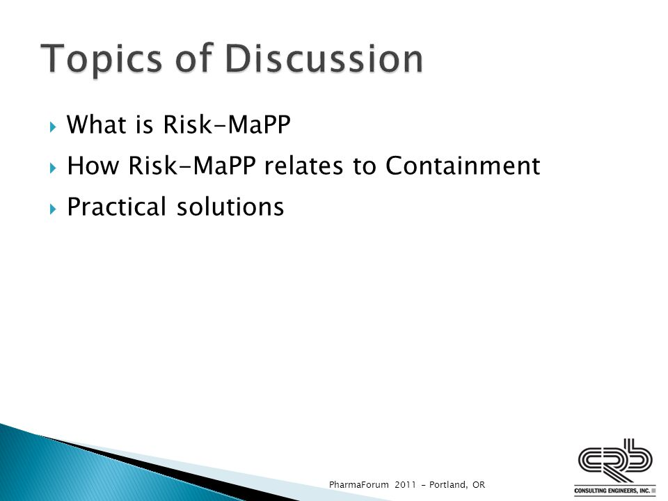 Topics of Discussion What is Risk-MaPP