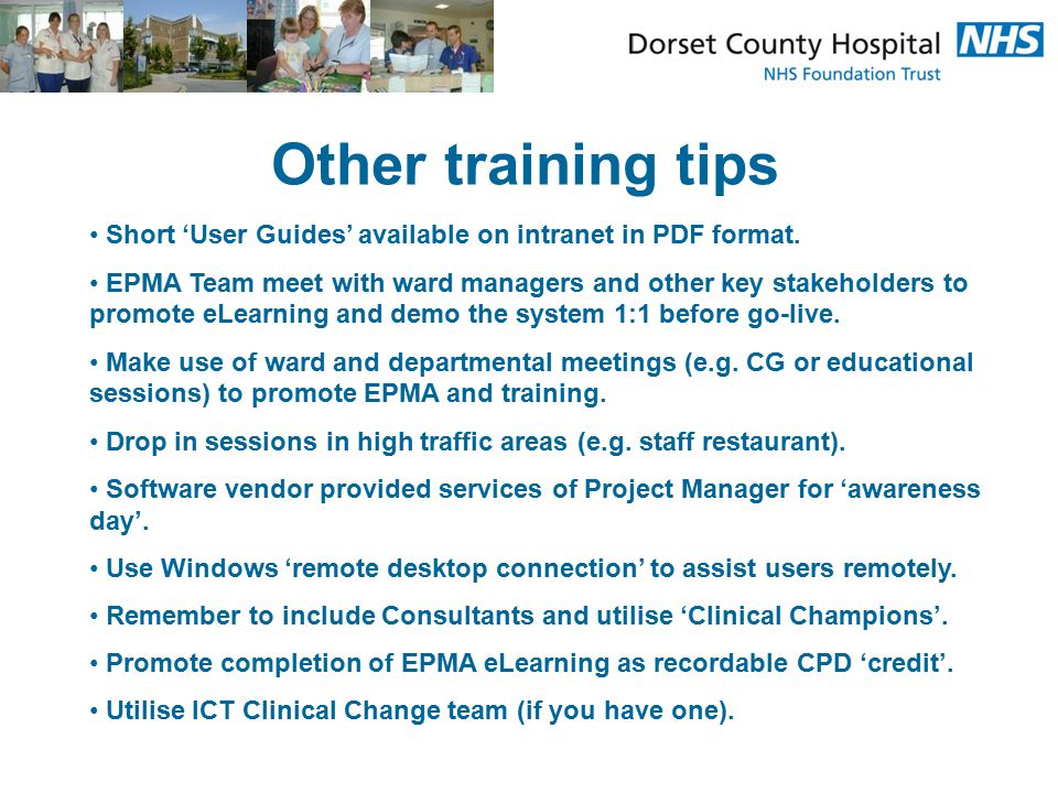Other training tips Short 'User Guides' available on intranet in PDF format.