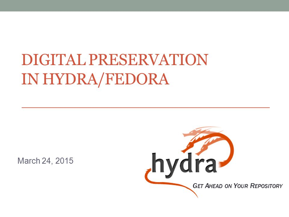 Digital Preservation in Hydra/Fedora