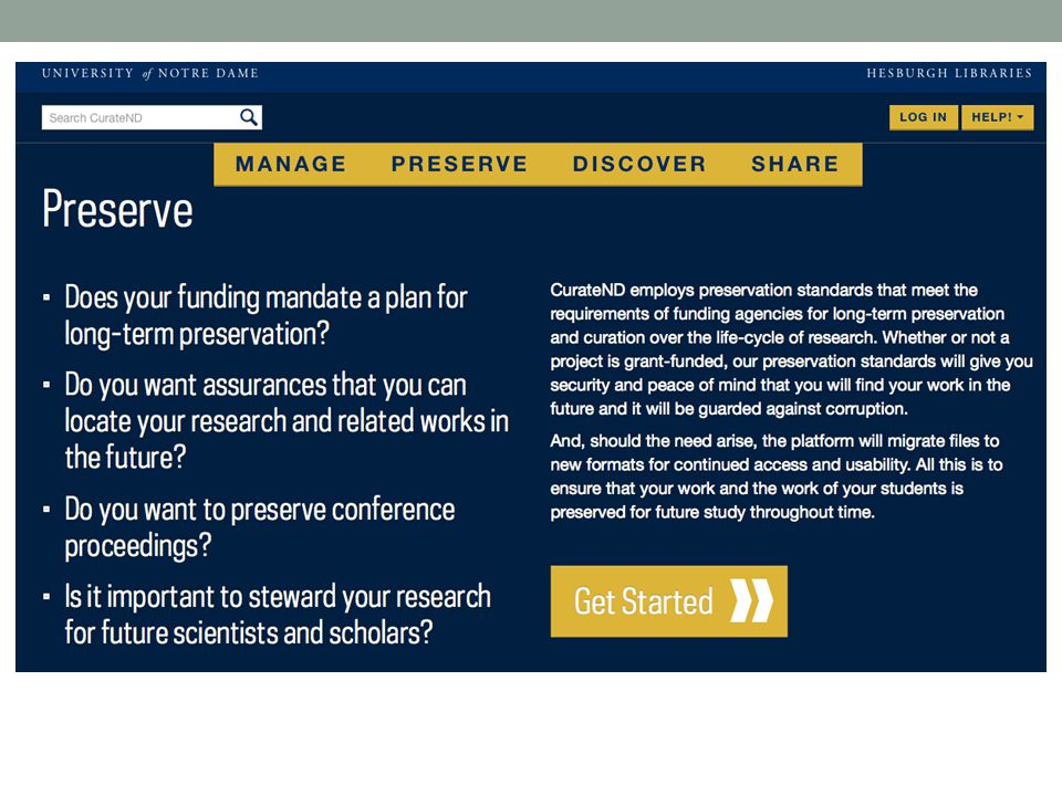 Taken from their site, Curate ND offers researchers a secure platform for long term preservation to meet the requirements of funding agencies.