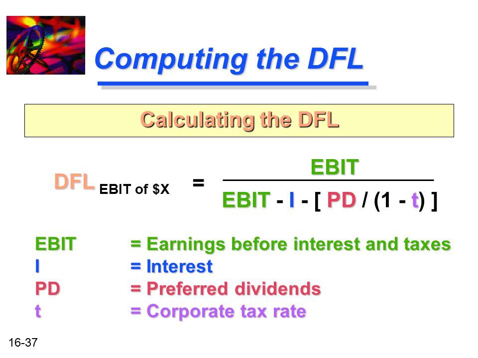 Computing the DFL Calculating the DFL EBIT DFL EBIT of $X =