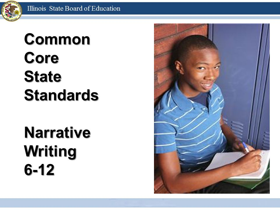 Common Core State Standards Narrative Writing 6-12