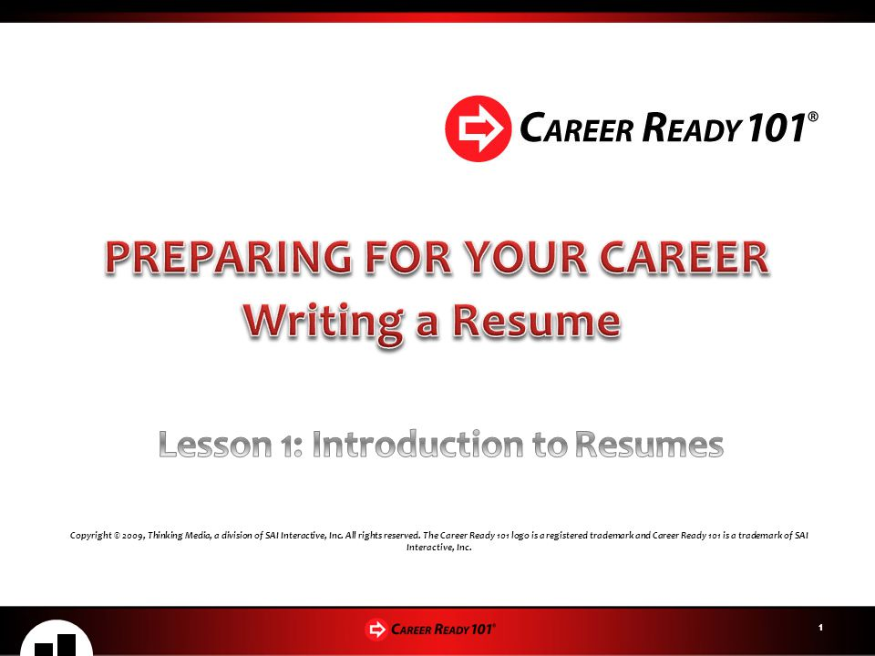 PREPARING FOR YOUR CAREER Lesson 1: Introduction to Resumes