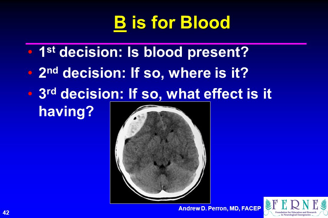 B is for Blood 1st decision: Is blood present