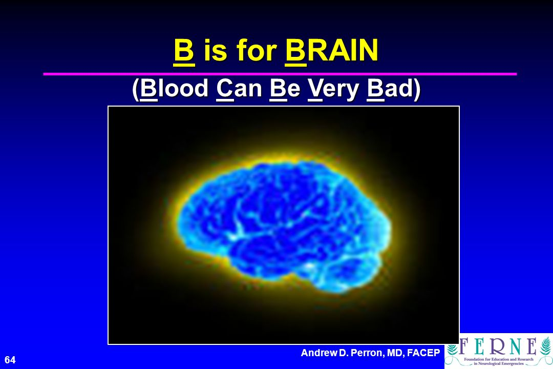B is for BRAIN (Blood Can Be Very Bad)