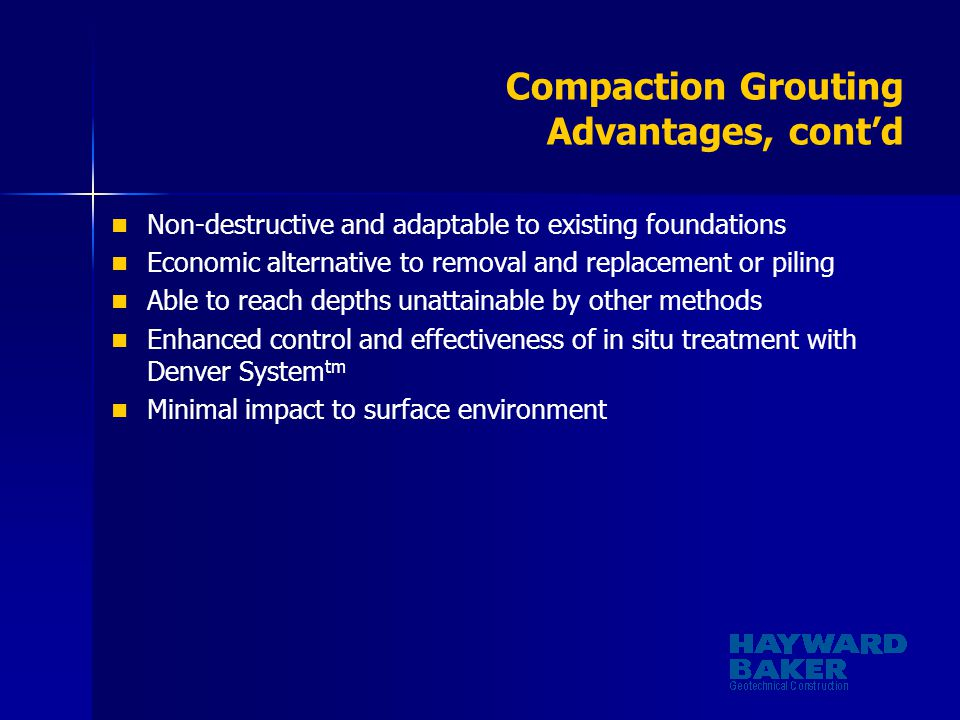 Compaction Grouting Advantages, cont'd