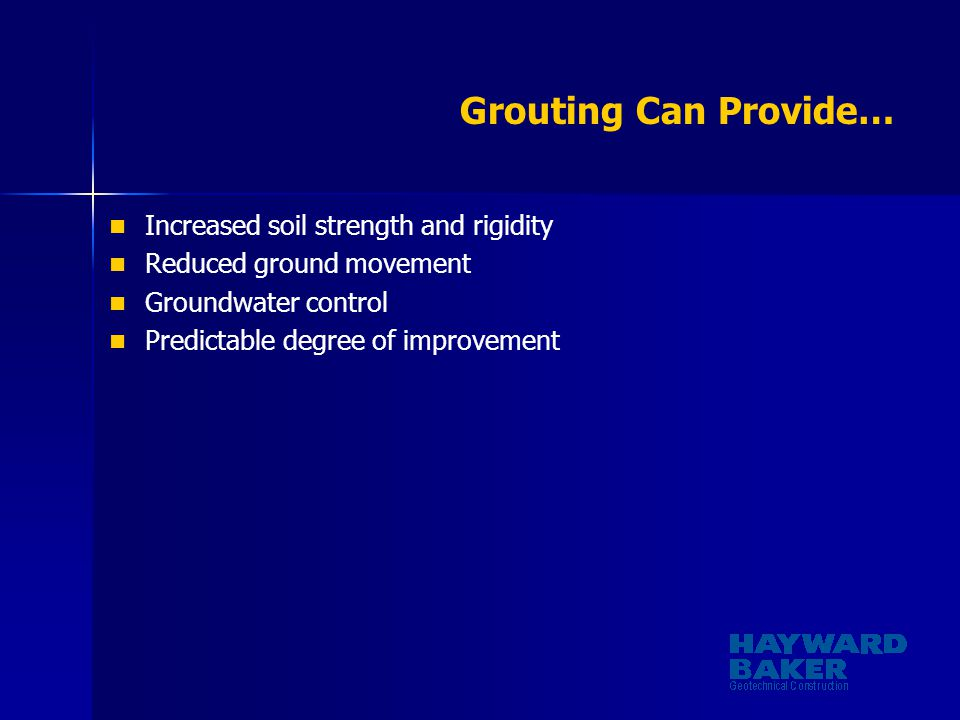 Grouting Can Provide… Increased soil strength and rigidity