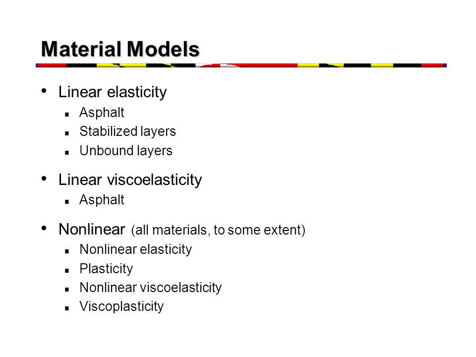 Material Models Linear elasticity Linear viscoelasticity